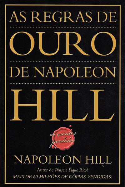 As Regras de Ouro de Napoleon Hill